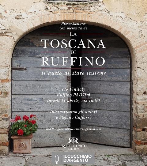 """""""La Toscana di Ruffino"""" Il gusto di stare insieme"""